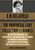 THE PROVINCIAL LADY COMPLETE COLLECTION (FIVE NOVELS). Includes translations of the phrases in French plus many illustrations! (Timeless Wisdom Collection Book 1160)