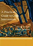A Practical Guide to Crisis Intervention 1st Edition