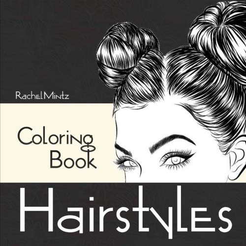 Hairstyles - Coloring Book: Beautiful Women Hair Designs - Fashion & Fun - Digital Sketches - For Adults & Teenagers