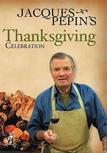 Jacques Pepin Thanksgiving Celebration