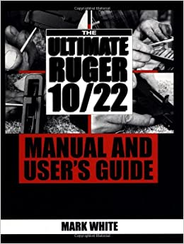 Book The Ultimate Ruger 10/22 Manual and User's Guide