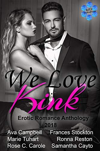 We Love Kink - Erotic Romance Anthology - 2018