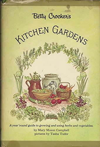 Betty Crocker's Kitchen Gardens (The Betty Crocker home library)