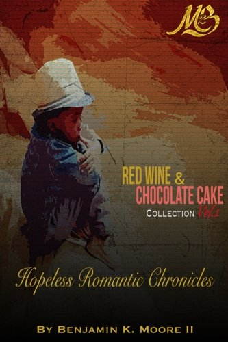 Red Wine & Chocolate Cake Collection: Hopeless Romantic Chronicles (Volume 1)
