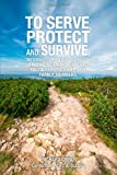 img - for To Serve, Protect and Survive book / textbook / text book