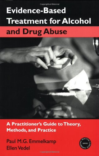 Evidence Based Treatments For Alcohol And Drug Abuse A Practitioner S Guide To Theory Methods And Practice