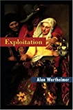 Exploitation, Alan Wertheimer, 0691027420
