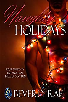 Naughty Holidays by [Rae, Beverly]