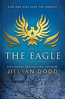The Eagle (Spy Girl Book 2) by [Dodd, Jillian]