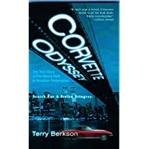 CORVETTE ODYSSEY  The True Story of One Man's Path to Roadster Redemption: Search For A Stolen Stingray