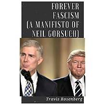 Fascism Forever Club: A  School Manifesto By SCOTUS Nominee Neil Gorsuch
