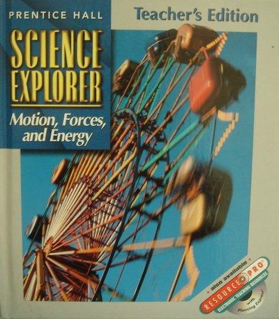 Prentice Hall Science Explorer Motion Forces and Energy Teachers Edition (Motion, Forces, and Energy)