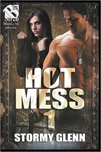 hot mess 1 siren publishing the stormy glenn manlove collection