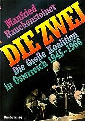 Die Zwei: Die Grosse Koalition in Osterreich 1945-1966 (German Edition)
