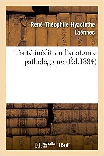 Livre Traité inédit sur l'anatomie pathologique... pdf ebook