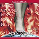 The Ground Beneath Her Feet Audiobook by Salman Rushdie Narrated by Steven Crossley