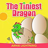 Children's Book: The Tiniest Dragon (The Lesson of Belief): Bedtime Story for Kids, Early Reader, Beginning Reader, Fiction Story Book (Short Stories for Beginner Readers) (English Edition)