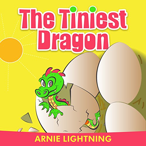 THE TINIEST DRAGON: The Lesson of Belief in Yourself (Fun Time Series for Early Readers)