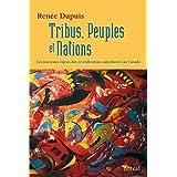 Tribus, Peuples et Nations: Les nouveaux enjeux des revendications autochtones au Canada