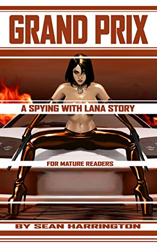 Grand Prix: A Spying with Lana Story por Sean Harrington