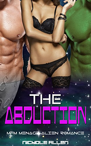 The Abduction: MFM Menage Alien Romance