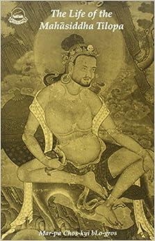 The Life of the Mahasiddha Tilopa