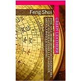 Feng Shui: Home Design Décoration des ménages pour attirer la prospérité, Amour, Chance & Harmony (French Edition)
