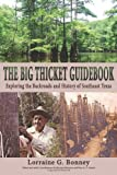 img - for The Big Thicket Guidebook: Exploring the Backroads and History of Southeast Texas (Temple Big Thicket Series) book / textbook / text book