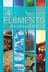Les 4 éléments de la magie naturelle par Lecompte