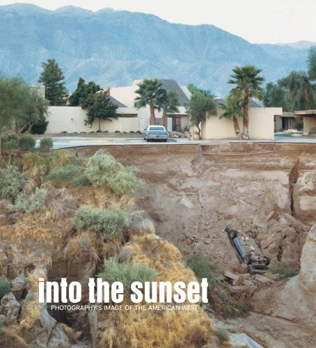 Into the Sunset: Photography's Image of the American West (Museum of Modern Art, New York: Exhibition Catalogues) PDF
