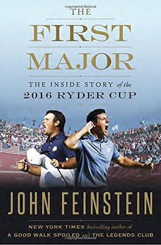 The First Major: The Inside Story of the 2016 Ryder Cup cover