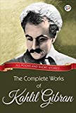 The Complete Works of Kahlil Gibran: All poems