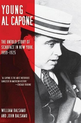 Young Al Capone: The Untold Story of Scarface in New York, 1899-1925