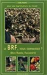 Le BRF, vous connaissez ? : Pour une (agri)culture du vivant par Dupety