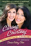 img - for Curing Courtney: Doctors Couldn't Save Her...So Her Mom Did book / textbook / text book