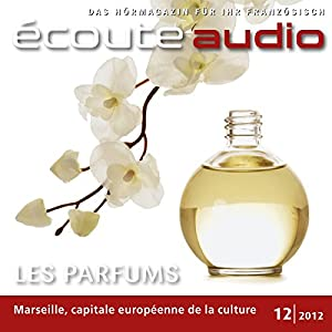 Écoute audio - Les parfums francais. 12/2012 Audiobook