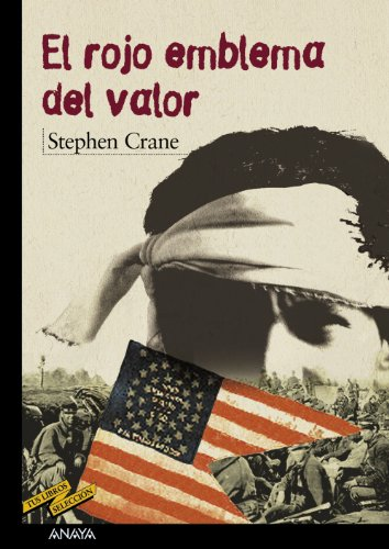 El rojo emblema del valor / The Red Badge of Courage: Un Episodio De La Guerra Civil Americana/ an Episode of the American Civil War, 1895 (Tus Libros Seleccion/ Your Book Selection) (Spanish Edition)