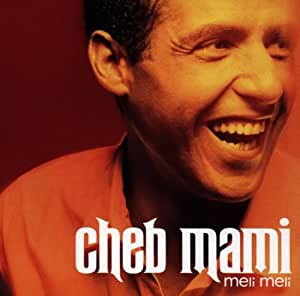 Cheb Mami - Meli Meli - Amazon.com Music