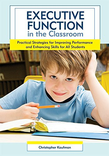 Executive Function in the Classroom: Practical Strategies for Improving Performance and Enhancing Skills for All Students by Christopher Kaufman Ph.D. (2010-05-18)