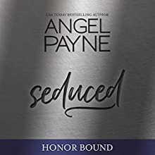 Seduced: Honor Bound, Book 3 Audiobook by Angel Payne Narrated by Aiden Snow