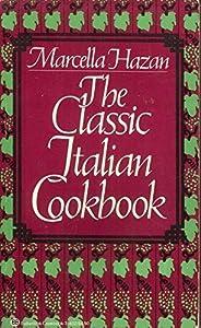 The Classic Italian Cookbook by Hazan, Marcella (1984) Mass Market Paperback