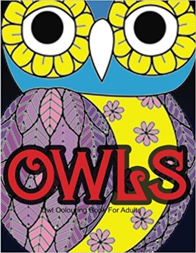 Owl Colouring Book For Adults Amazoncouk Books 9781530374755