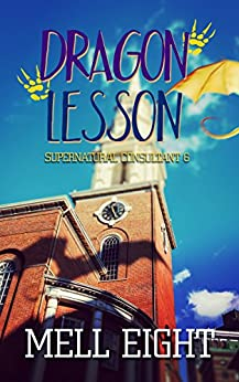 Dragon Lesson (Supernatural Consultant Book 6) by [Eight, Mell]