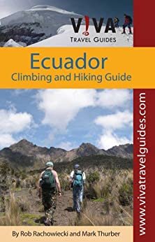 Ecuador Climbing, Hiking and Trekking, by VIVA Travel Guides by [Thurber, Mark, Rachowiecki, Rob]