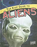 The Kids' Guide to Aliens (Kids' Guides)
