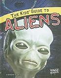 The Kids' Guide to Aliens, Barbara J. Davis, 1429633697