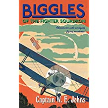 Biggles of the Fighter Squadron: Number 1 of the Biggles Series
