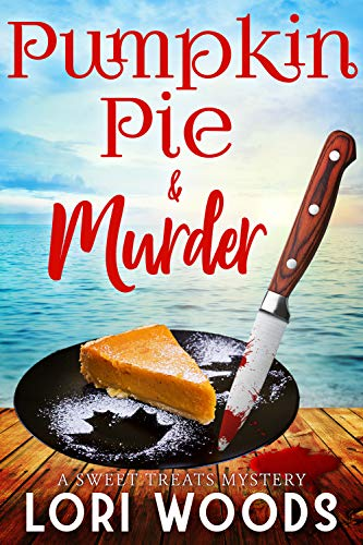 Pumpkin Pie & Murder: A Sweet Treats Cozy Mystery Book 9]()