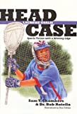 img - for Head Case Lacrosse Goalie: Sports Fiction with a Winning Edge book / textbook / text book
