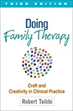 Doing Family Therapy, Third Edition : Craft and Creativity in Clinical Practice, Taibbi, Robert, 1462521215